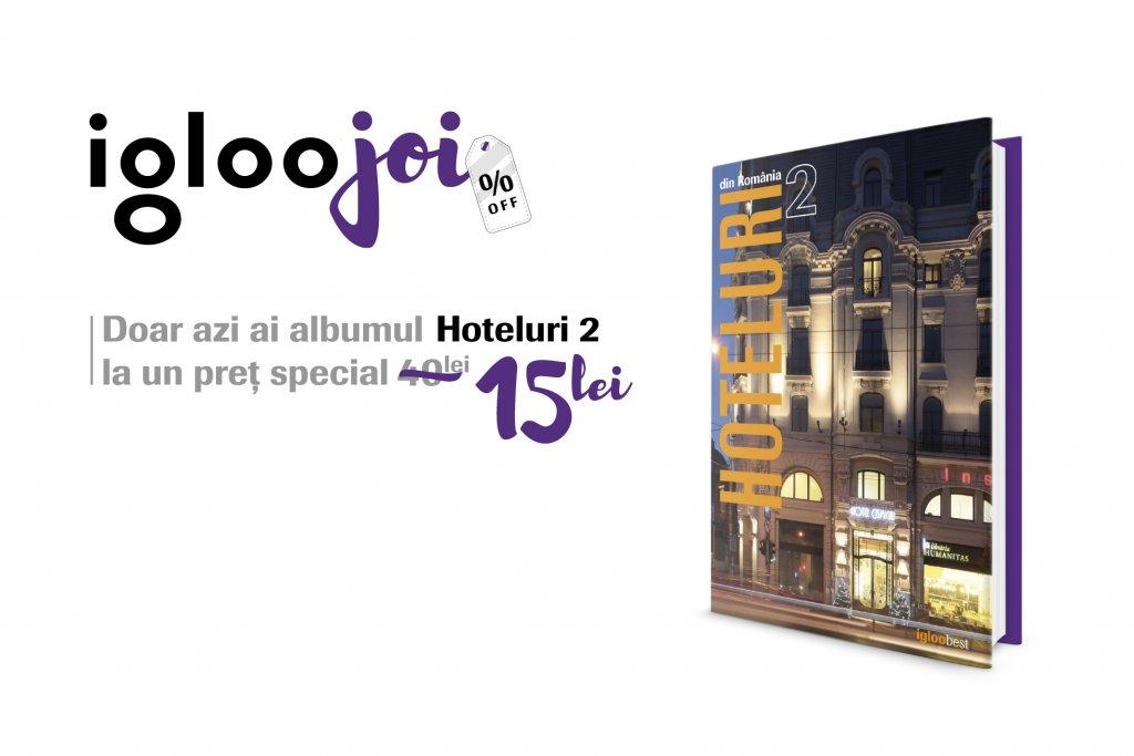 """#igloojoi îți aduce """"Hoteluri din România 2"""" la un preț special"""