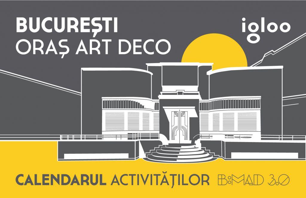 """""""Bucureşti – Oraș Art Deco"""" - calendarul activităților B:MAD 3.0"""
