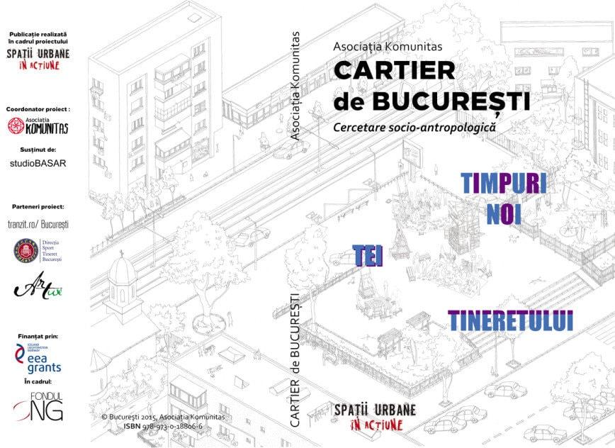 Cartier de BUCUREȘTI- Cercetare socio-antropologică în cartierele Timpuri Noi, Tei, Tineretului
