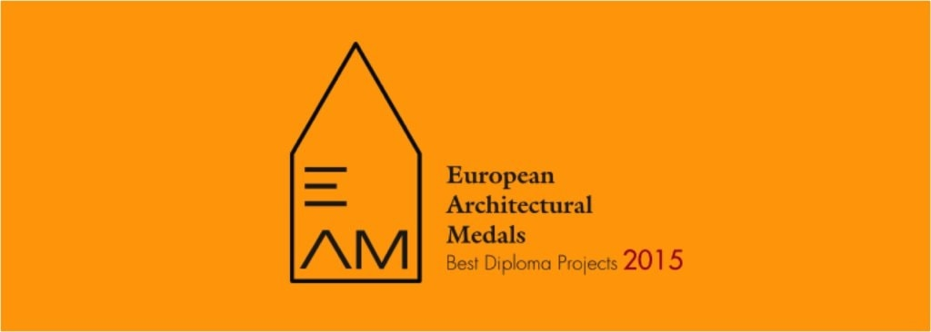 European Architectural Medal. Best Diploma Projects 2015