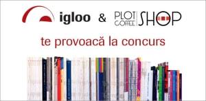 Igloomedia şi Plot&Coffee SHOP te provoacă la concurs!